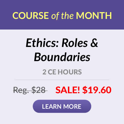 Course of the Month - Ethics: Roles & Boundaries