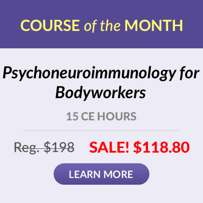 Course of the Month - Psychoneuroimmunology for Bodyworkers