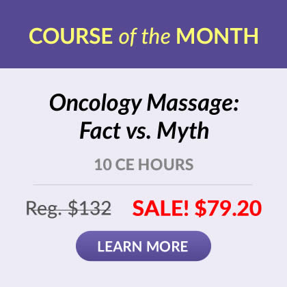 Course of the Month - Oncology Massage: Fact vs. Myth